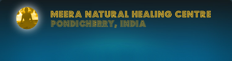 Meera Natural Healing Centre in Pondicherry. Ayurvedic Centres Meera Natural Healing Centre – Pondicherry